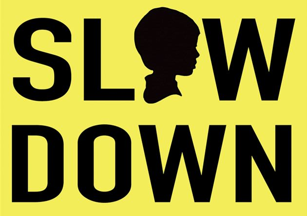 Slow Down Campaign 2