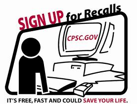 CPSC Signup for Recalls, It's Free, Fast, and Could Save Your Life